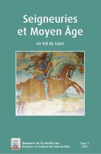 Seigneuries et Moyen Âge en Val de Loire (Nouveauté septembre 2018) @ SSLLC | Blois | Centre-Val de Loire | France
